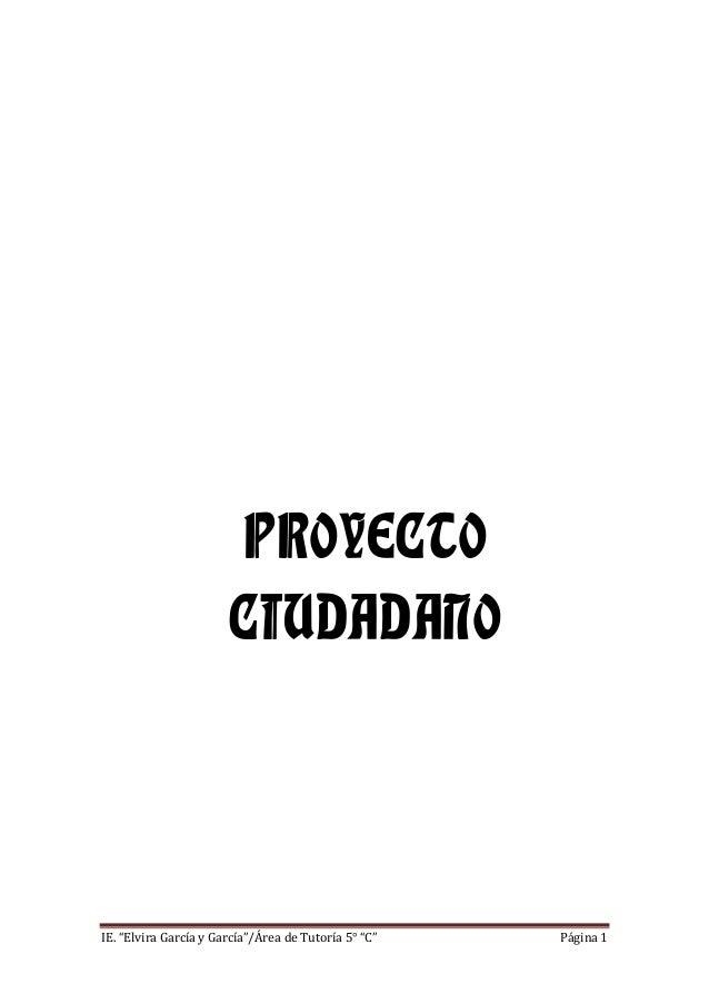 """PROYECTO CIUDADANO  IE. """"Elvira García y García""""/Área de Tutoría 5° """"C""""  Página 1"""