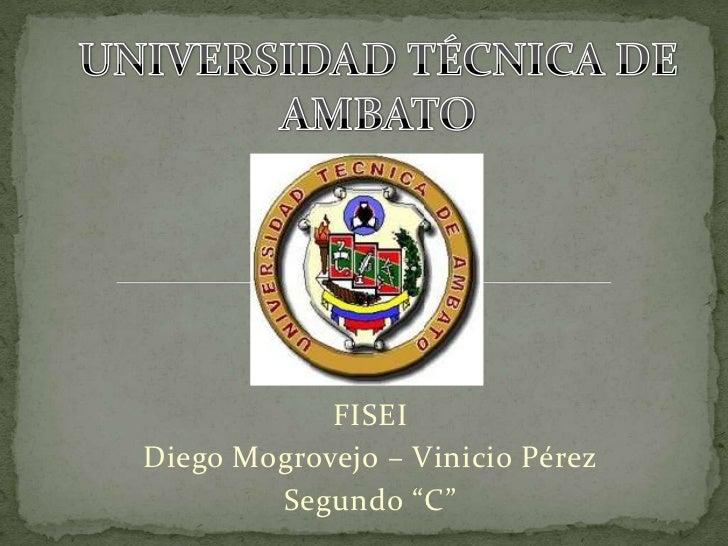 """FISEIDiego Mogrovejo – Vinicio Pérez        Segundo """"C"""""""