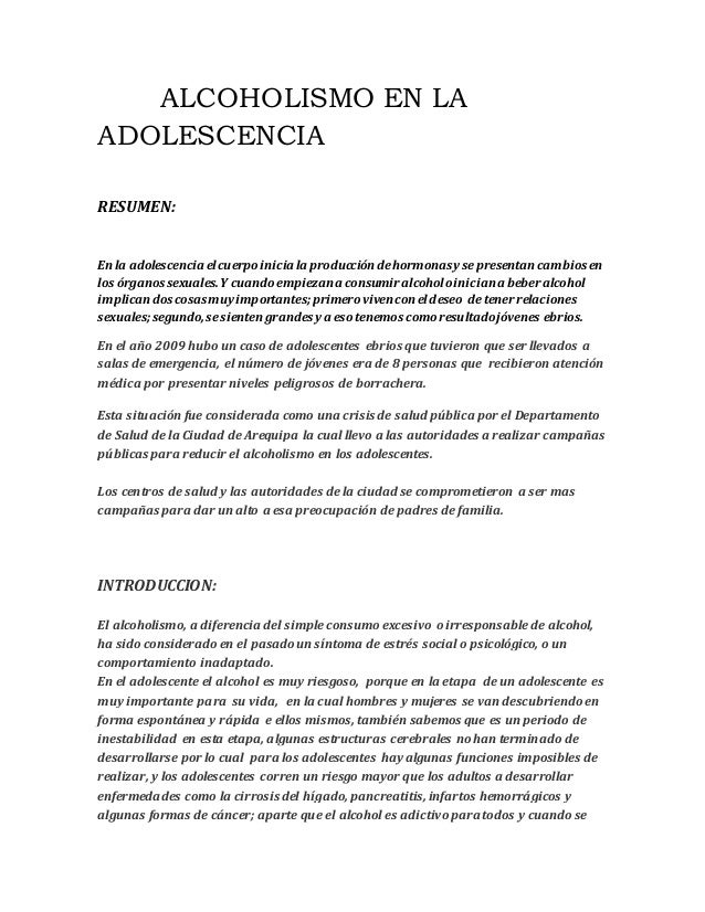 ALCOHOLISMO EN LA  ADOLESCENCIA  RESUMEN:  En la adolescencia el cuerpo inicia la producción de hormonas y se presentan ca...