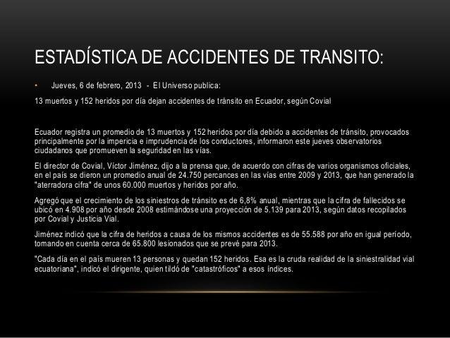 ESTADÍSTICA DE ACCIDENTES DE TRANSITO: • Jueves, 6 de febrero, 2013 - El Universo publica: 13 muertos y 152 heridos por dí...