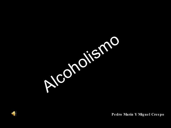 Alcoholismo Pedro Marín Y Miguel   Crespo
