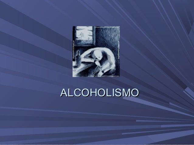 El alcoholismo a los cursantes