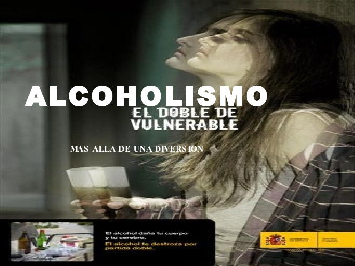 ALCOHOLISMO MAS ALLA DE UNA DIVERSION