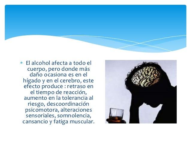 También se ha comprobado que el consumode alcohol origina una gran violencia yagresividad que se manifiesta en riñascallej...