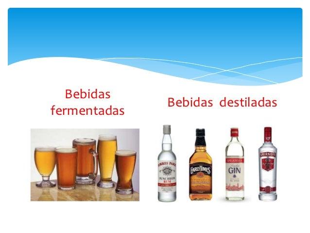 Bebidas              Bebidas destiladasfermentadas