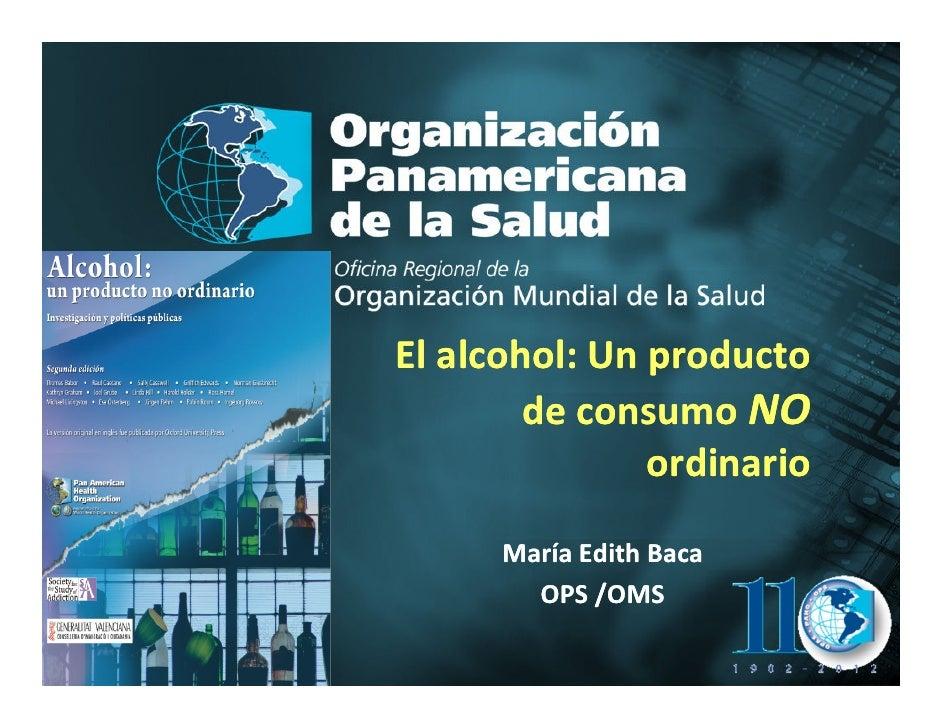 El alcohol: Un producto                       de consumo NO                              ordinario                     Mar...