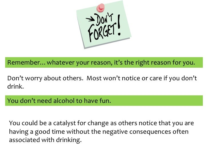 Why Not Drink?<br />To stay out of trouble<br />To stay safe<br />To stay in control<br />For religious/moral reasons<br /...