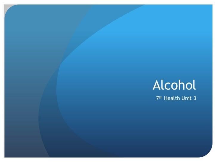 Alcohol<br />7th Health Unit 3<br />
