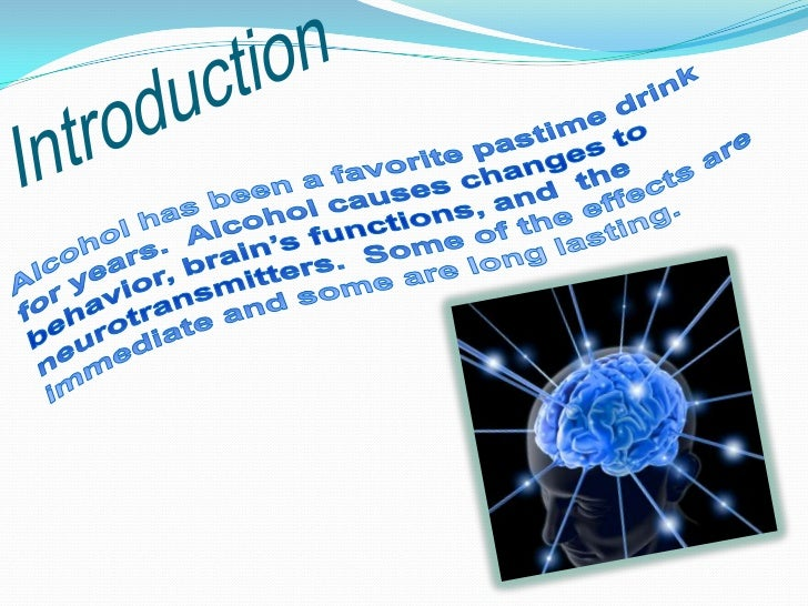 an introduction to alcohol and its effects Some people may drink alcohol to the point that it causes problems, but they're  not  drinking alone drinking more to feel the effects of alcohol (having a high.