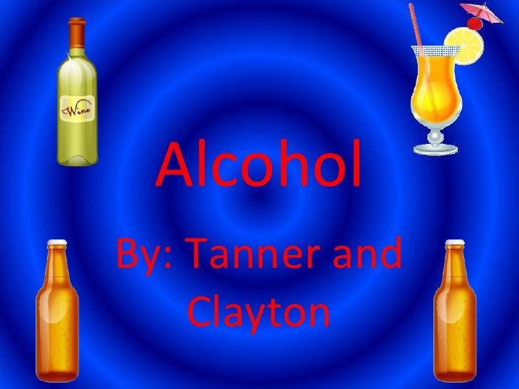 Alcohol Taner Clayton