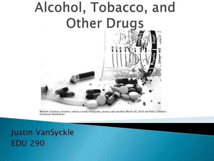 Michele Catalano, nicotine, valium, vicodi, marijuana, ecstacy and alcohol, March 20, 2010 via Flickr, Creative       Comm...