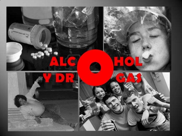 O<br />ALC           HOL Y DR            GAS<br />