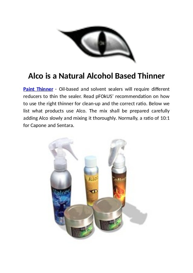 Alco is a Natural Alcohol Based Thinner