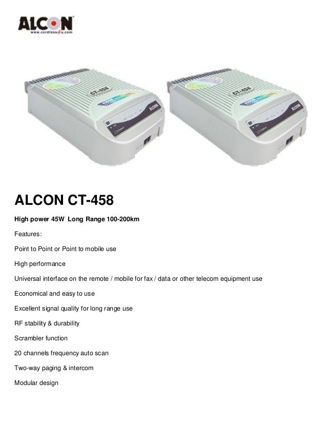 ALCON CT-458  High power 45W Long Range 100-200km  Features:  Point to Point or Point to mobile use  High performance  Uni...