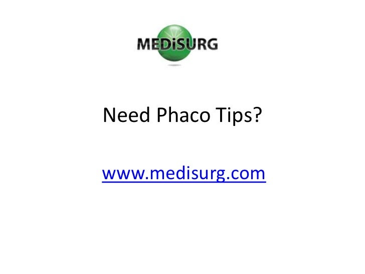 Need Phaco Tips?<br />www.medisurg.com<br />