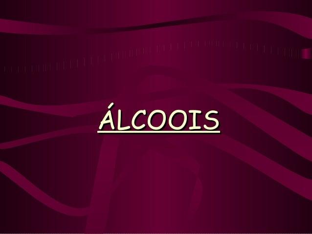 ÁLCOOIS