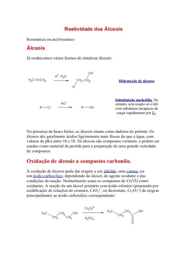 Reatividade dos ÁlcooisRessonância em anel benzênicoÁlcooisJá conhecemos várias formas de sintetizar álcoois:Hidratação de...