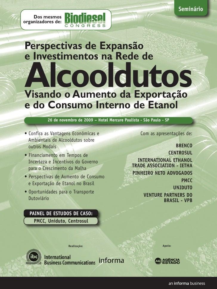 Seminário     Dos mesmos organizadores de:     Perspectivas de Expansão e Investimentos na Rede de  Alcooldutos Visando o ...