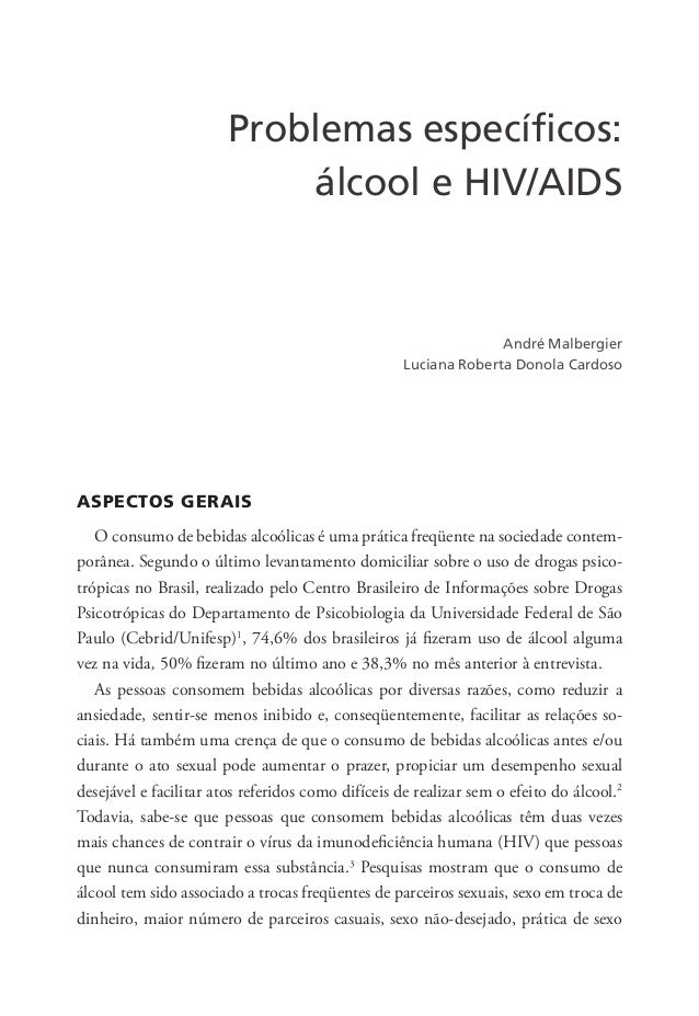 Problemas específicos: álcool e HIV/AIDS ASPECTOS GERAIS O consumo de bebidas alcoólicas é uma prática freqüente na socied...
