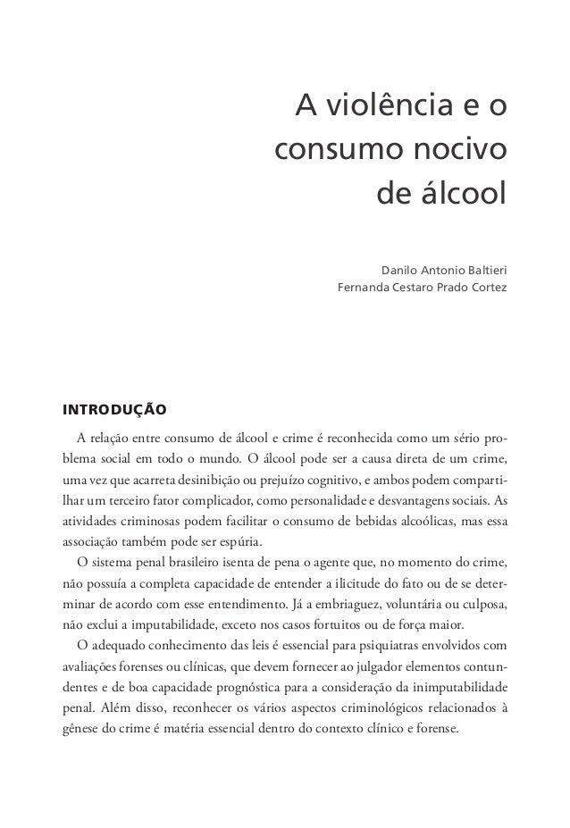 A violência e o consumo nocivo de álcool iNTRODUÇÃO A relação entre consumo de álcool e crime é reconhecida como um sério ...