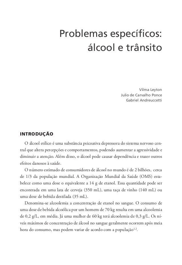 Problemas específicos: álcool e trânsito INTRODUÇÃO O álcool etílico é uma substância psicoativa depressora do sistema ner...