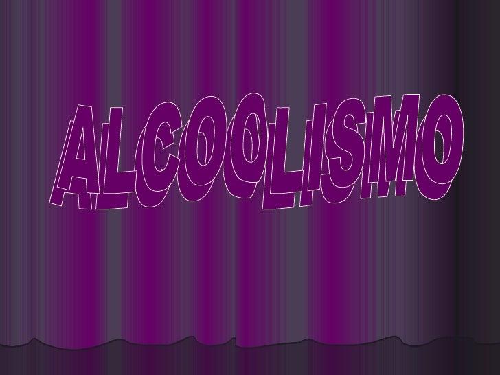 ALCOOLISMO ALCOOLISMO