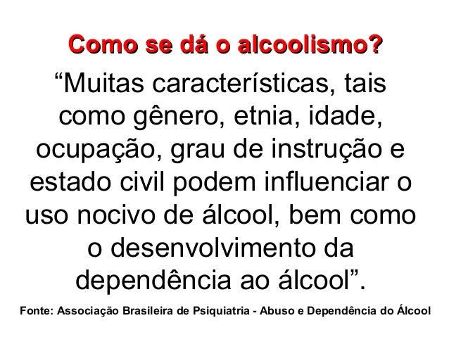 Quem e como o alcoolismo tratado