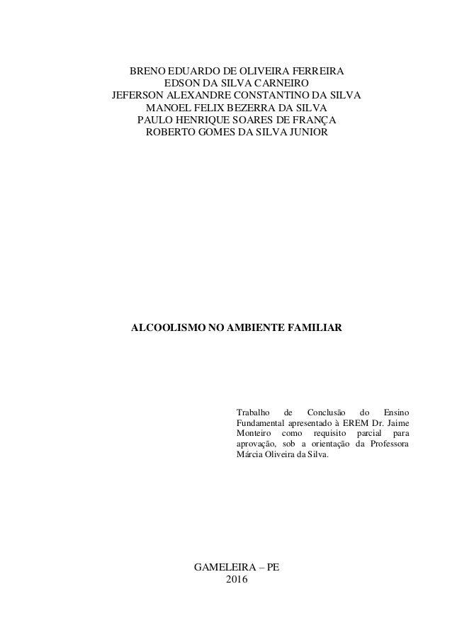 BRENO EDUARDO DE OLIVEIRA FERREIRA EDSON DA SILVA CARNEIRO JEFERSON ALEXANDRE CONSTANTINO DA SILVA MANOEL FELIX BEZERRA DA...