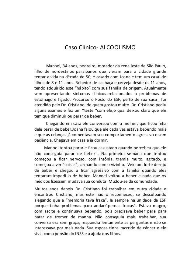 Caso Clínico- ALCOOLISMO  Manoel, 34 anos, pedreiro, morador da zona leste de São Paulo,  filho de nordestinos paraibanos ...