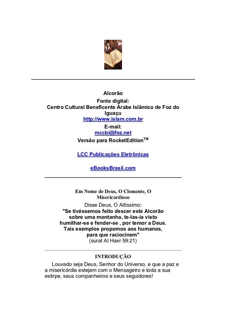 Alcorão                    Fonte digital:Centro Cultural Beneficente Árabe Islâmico de Foz do                       Iguaçu...