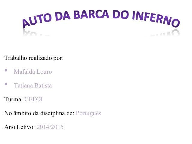 Trabalho realizado por:  • Mafalda Louro  • Tatiana Batista  Turma: CEFOI  No âmbito da disciplina de: Português  Ano Leti...