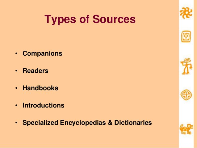Types of Sources • Companions • Readers • Handbooks • Introductions • Specialized Encyclopedias & Dictionaries