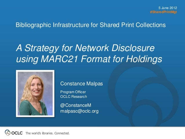 5 June 2012                                                   #SharedPrintMgtBibliographic Infrastructure for Shared Print...
