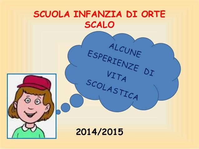 2014/2015 SCUOLA INFANZIA DI ORTE SCALO