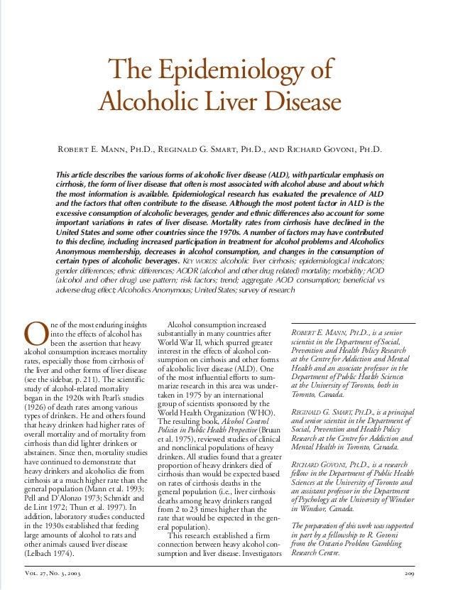 The Epidemiology of  Alcoholic Liver Disease  Robert E. Mann, Ph.D., Reginald G. Smart, Ph.D., and Richard Govoni, Ph.D. T...