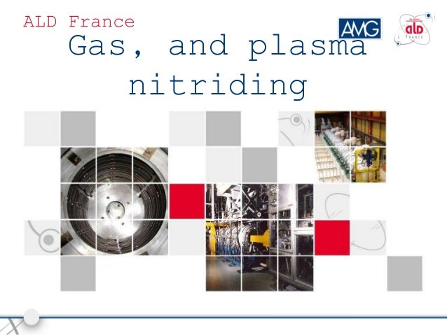 ALD France Gas, and plasma nitriding Process and furnace