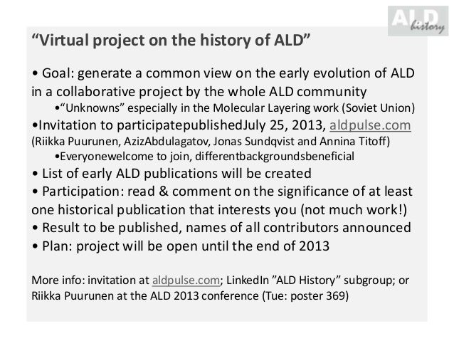 """""""Virtual project on the history of ALD"""" • Goal: generate a common view on the early evolution of ALD in a collaborative pr..."""