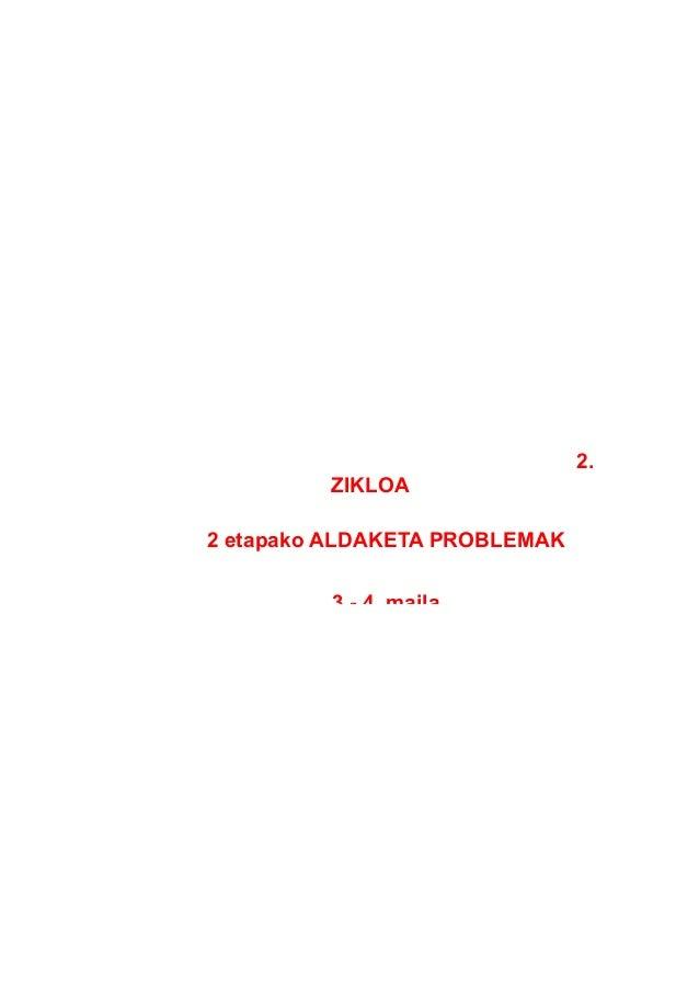 2. ZIKLOA 2 etapako ALDAKETA PROBLEMAK 3.- 4. maila