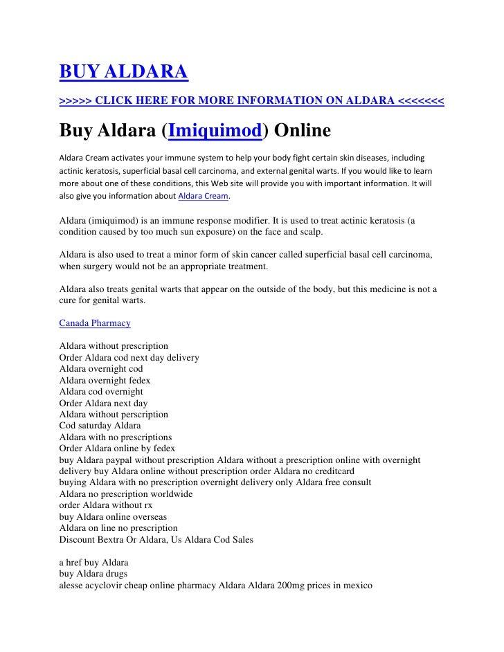 """HYPERLINK """" http://totaldrugmart.com/buy/aldara.asp?prodid=0&drug=aldara""""  BUY ALDARA<br />>>>>> CLICK HERE FOR MORE INFO..."""