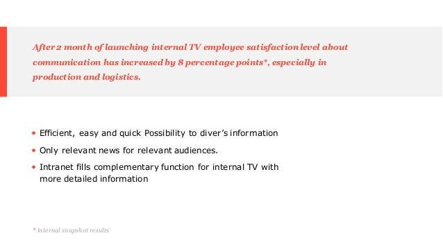 • Efficient, easy and quick Possibility to diver's information • Only relevant news for relevant audiences. • Intranet fil...