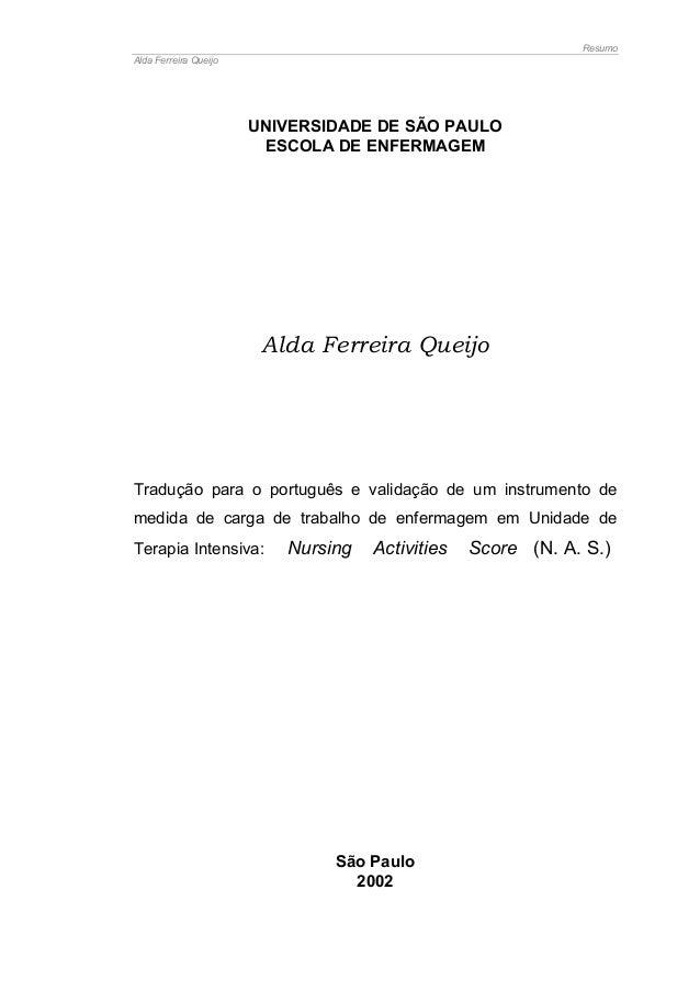 Resumo Alda Ferreira Queijo UNIVERSIDADE DE SÃO PAULO ESCOLA DE ENFERMAGEM Alda Ferreira Queijo Tradução para o português ...