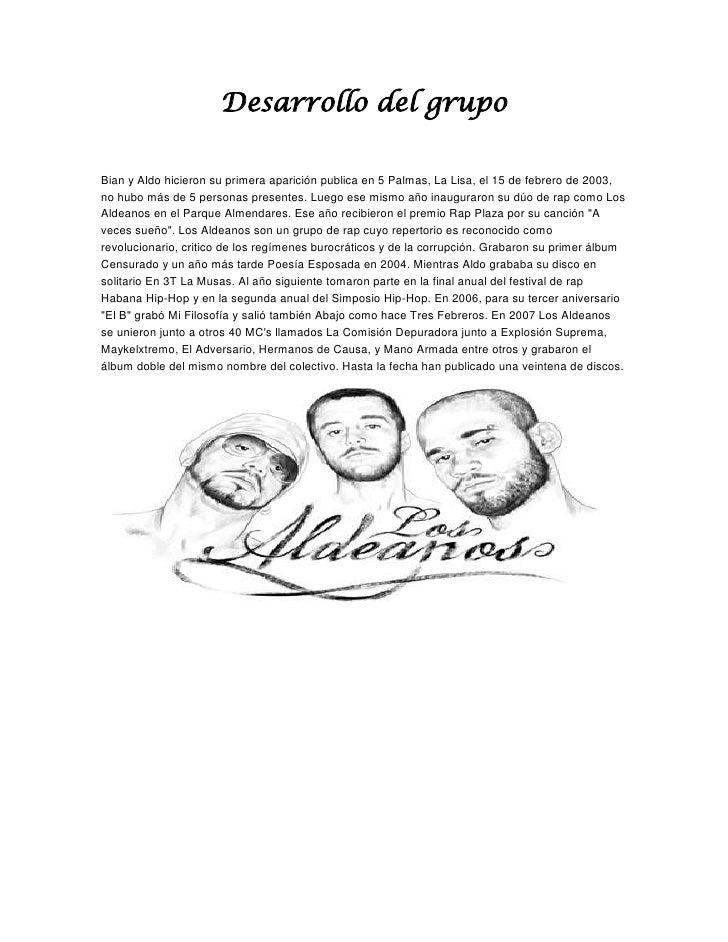 Desarrollo del grupoBian y Aldo hicieron su primera aparición publica en 5 Palmas, La Lisa, el 15 de febrero de 2003,no hu...