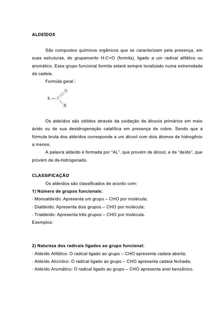 ALDEÍDOS      São compostos químicos orgânicos que se caracterizam pela presença, emsuas estruturas, do grupamento H-C=O (...