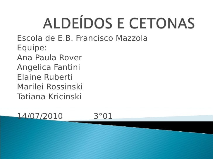 Escola de E.B. Francisco Mazzola Equipe: Ana Paula Rover Angelica Fantini Elaine Ruberti Marilei Rossinski Tatiana Kricins...