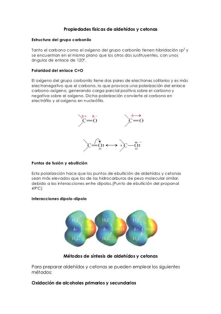 Propiedades físicas de aldehídos y cetonas  Estructura del grupo carbonilo  Tanto el carbono como el oxígeno del grupo car...