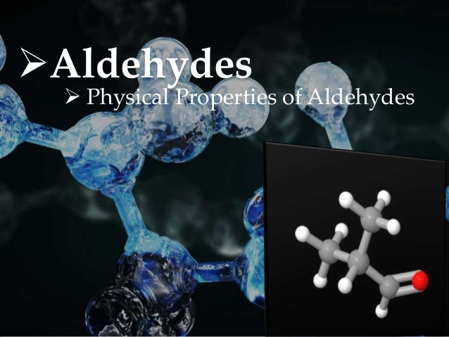 Aldehydes  Physical Properties of Aldehydes