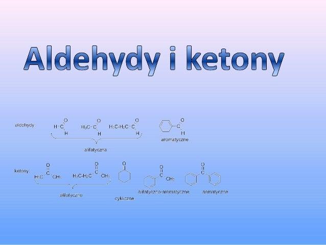 Grupa związków organicznych posiadających grupę aldehydową, czyli grupę karbonylową (C=O) połączoną z jednym (-CHO) lub dw...