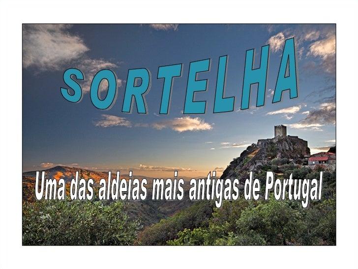 SORTELHA Uma das aldeias mais antigas de Portugal