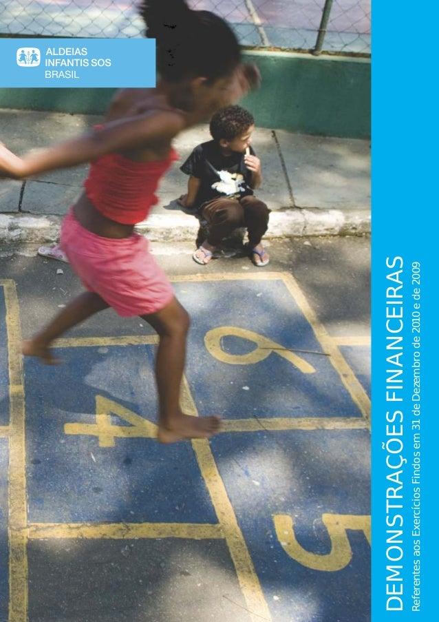 DEMONSTRAÇÕESFINANCEIRAS ReferentesaosExercíciosFindosem31deDezembrode2010ede2009