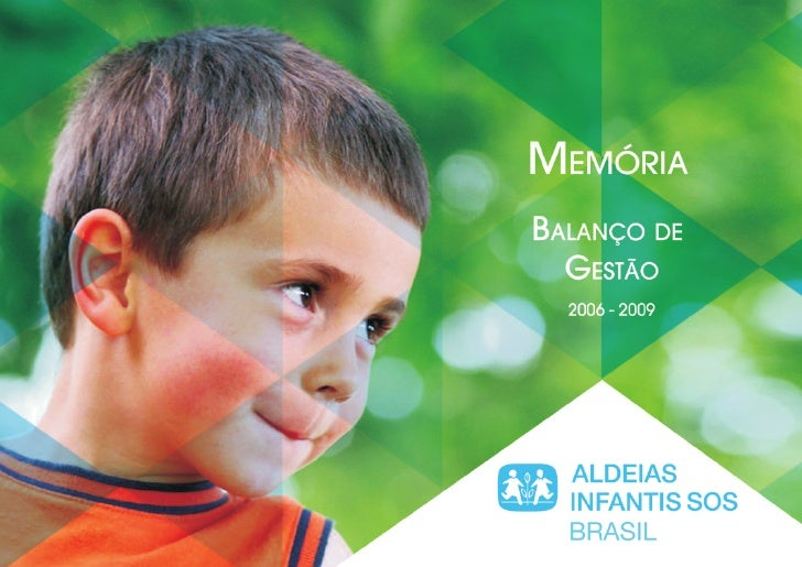 Aldeias Infantis - Relatório - Balanço de Gestão de 2006 a 2009
